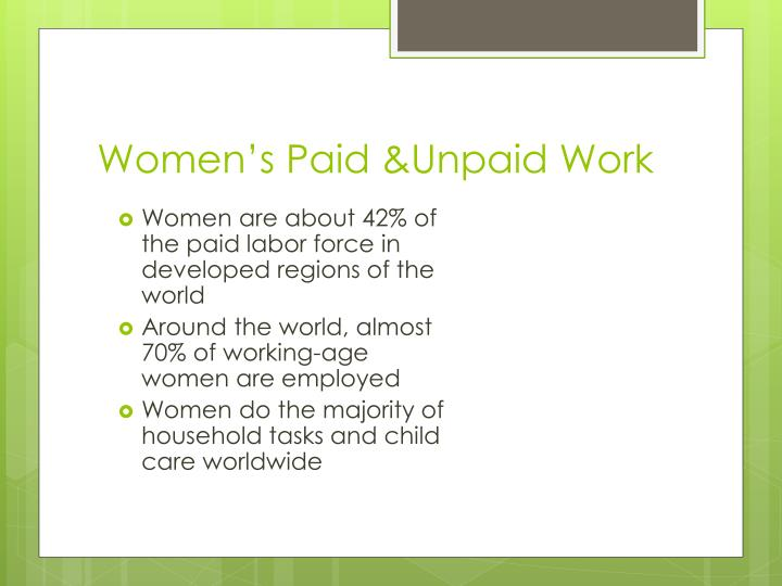Women s paid unpaid work
