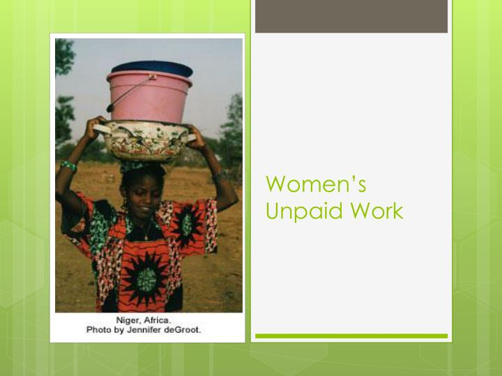 Women s unpaid work
