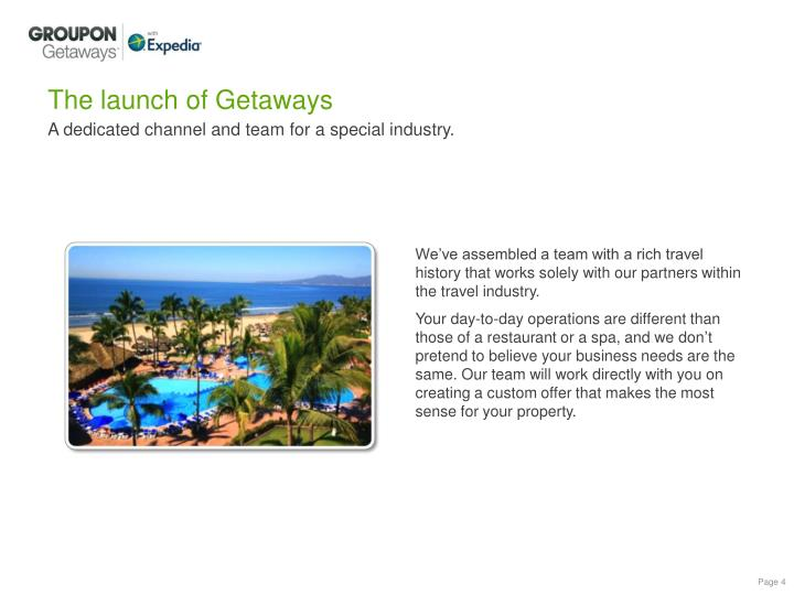 The launch of Getaways