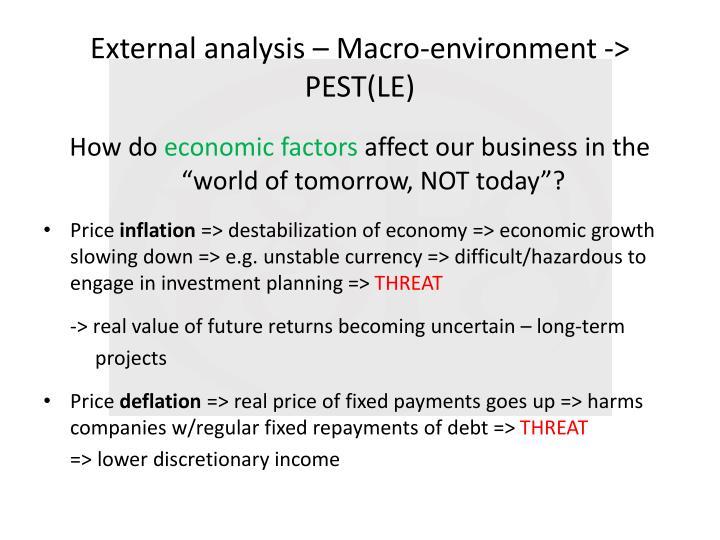 External analysis – Macro-environment -> PEST(LE)