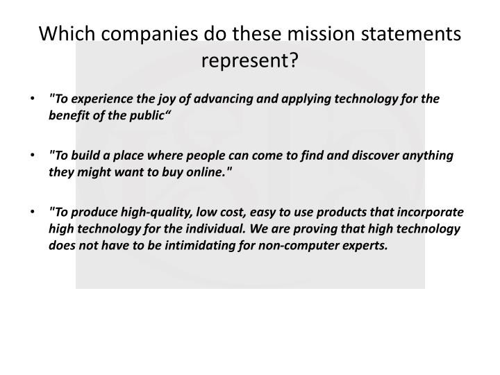 Which companies do these mission statements represent?