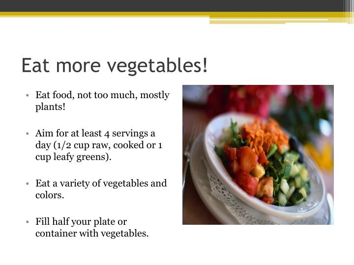 Eat more vegetables!