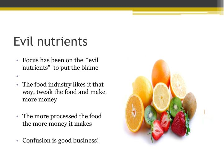 Evil nutrients