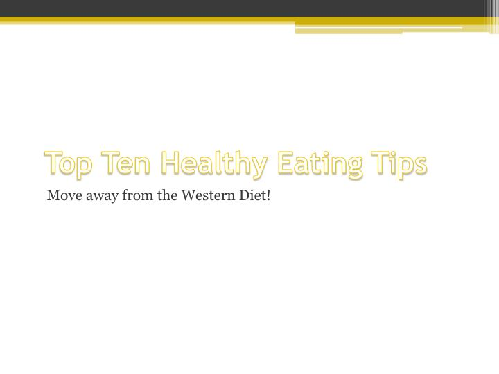 Top Ten Healthy Eating Tips