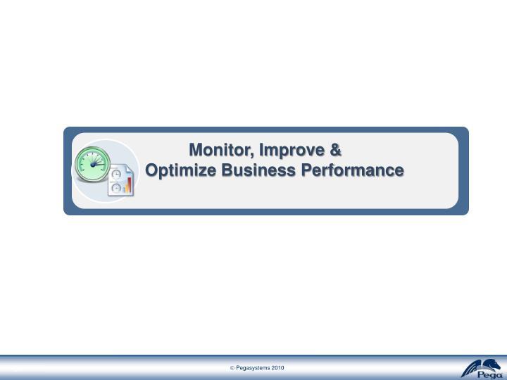 Monitor, Improve &