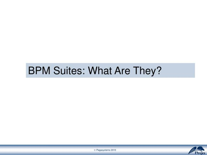 BPM Suites: What Are They?
