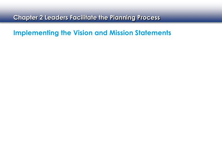 Implementing the Vision and Mission Statements