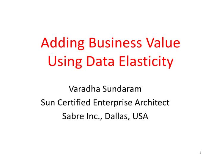 Adding business value using data elasticity