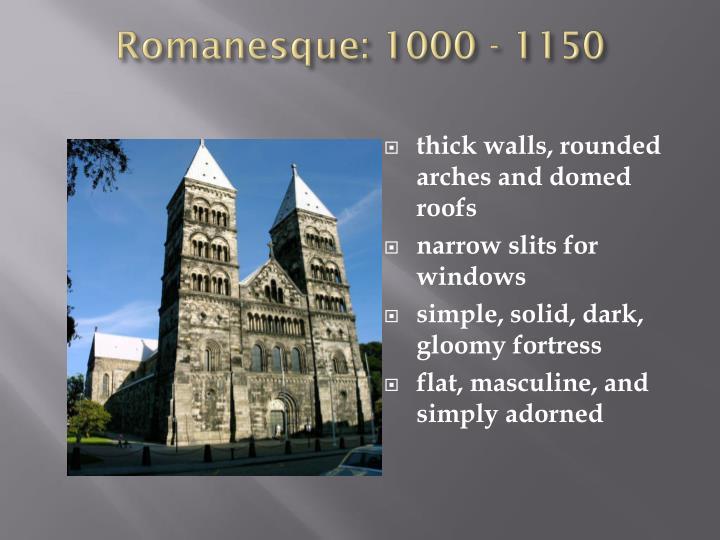 Romanesque: 1000 - 1150