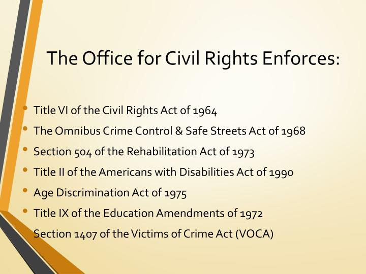 The Office for Civil Rights Enforces:
