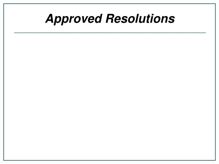 Approved Resolutions