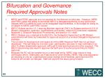 bifurcation and governance required approvals notes
