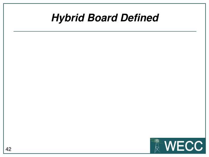 Hybrid Board Defined