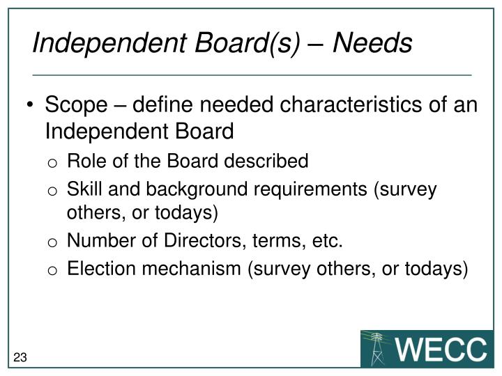 Independent Board(s) – Needs