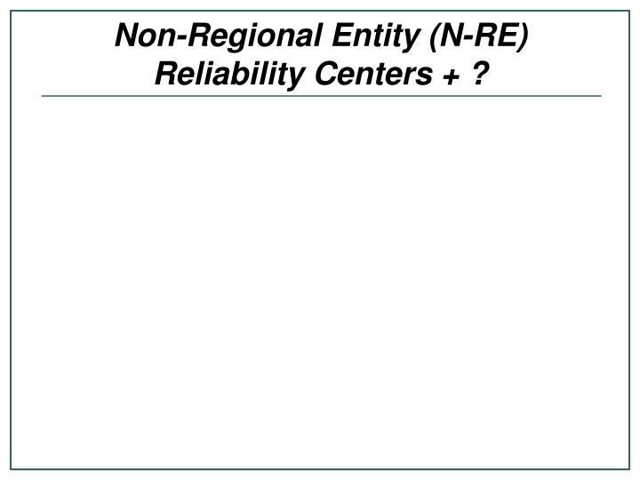 Non-Regional Entity (N-RE)