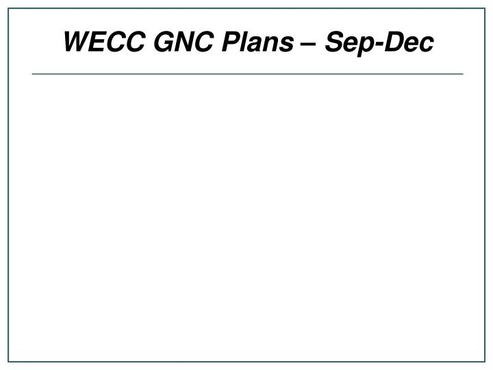 WECC GNC Plans – Sep-Dec