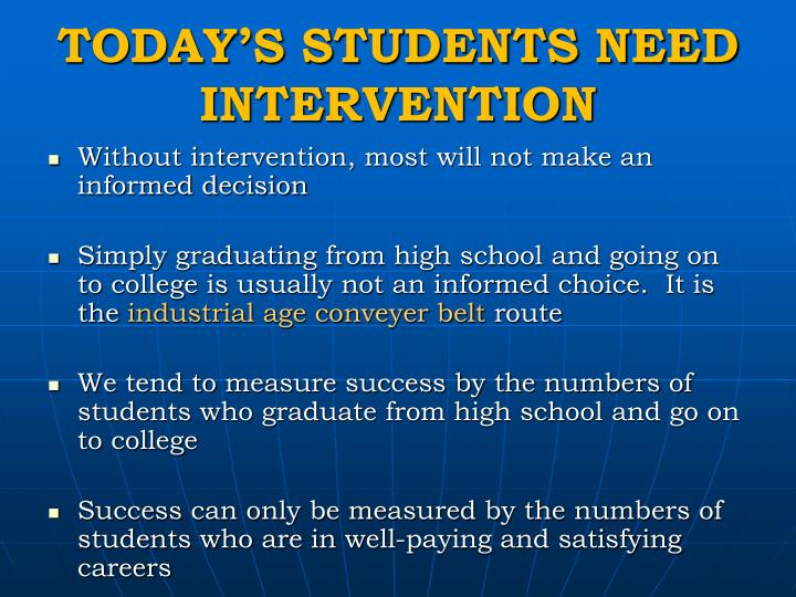 TODAY'S STUDENTS NEED INTERVENTION