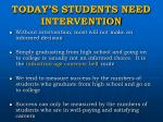 today s students need intervention