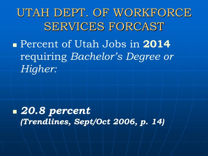 UTAH DEPT. OF WORKFORCE SERVICES FORCAST