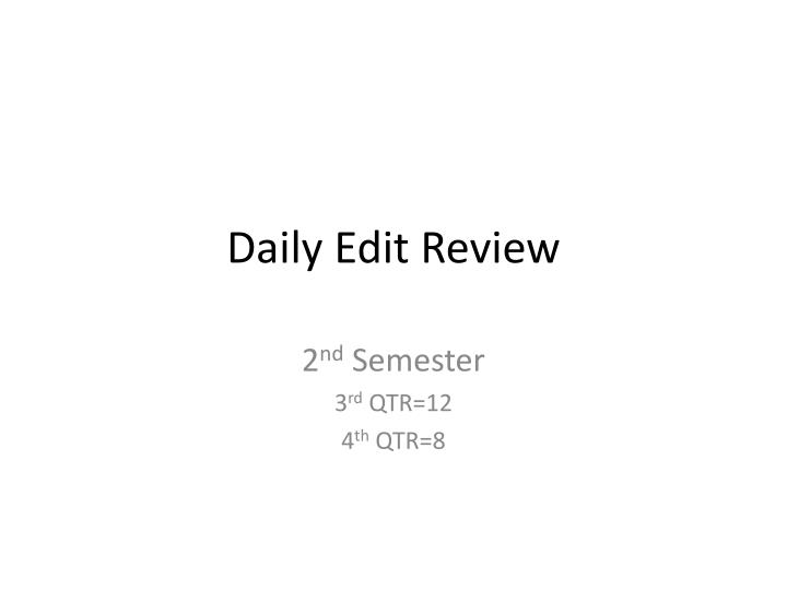 Daily edit review