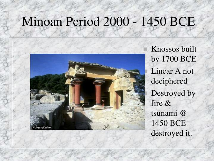Minoan Period 2000 - 1450 BCE