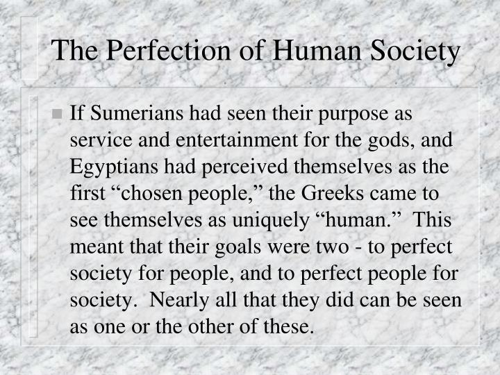 The Perfection of Human Society
