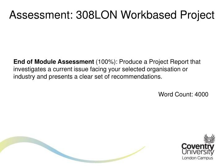 Assessment: 308LON Workbased Project