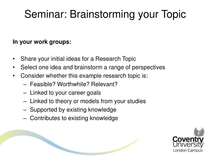 Seminar: Brainstorming your Topic