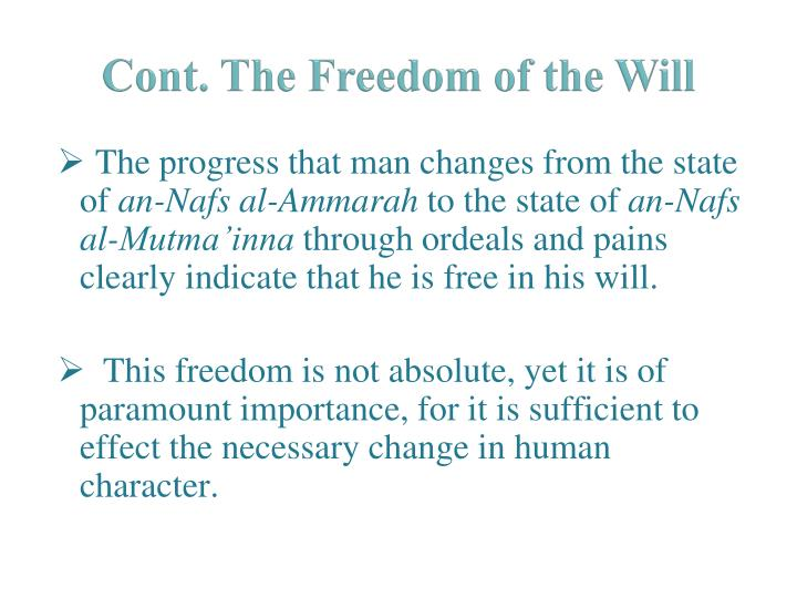 Cont. The Freedom of the Will