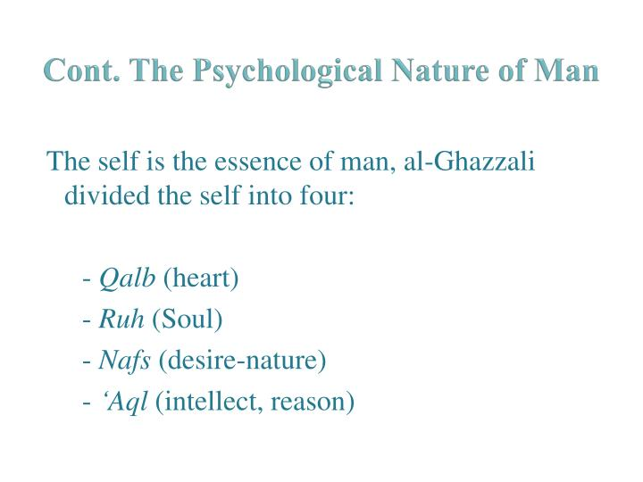 Cont. The Psychological Nature of Man