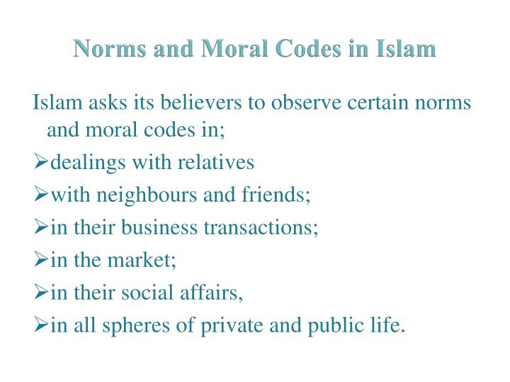 Norms and Moral Codes in Islam