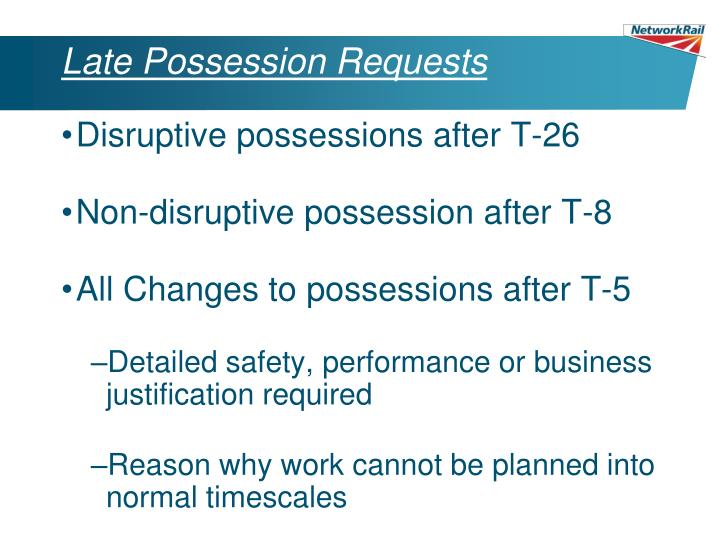 Late Possession Requests
