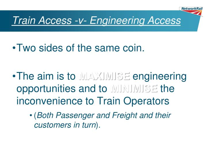 Train Access -v- Engineering Access