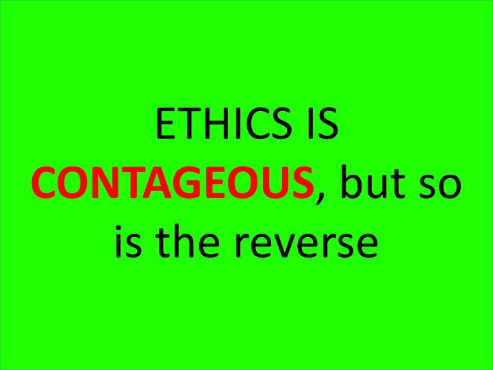 ETHICS IS