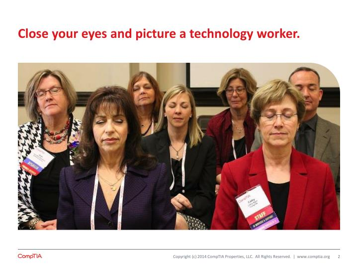 Close your eyes and picture a technology worker