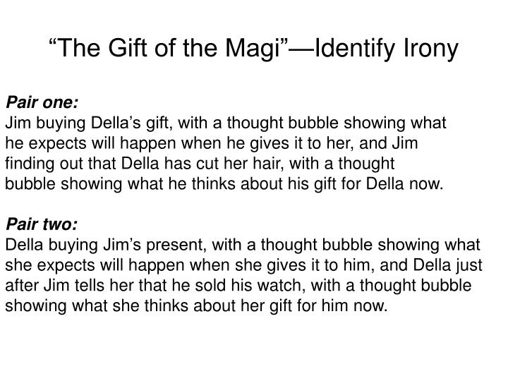 gift of the magi irony Read full text and annotations on the gift of the magi the gift of the magi at owl eyes read expert analysis on the gift of the magi the gift of the magi at owl eyes the gift of the magi the gift this is also a piece of dramatic irony.