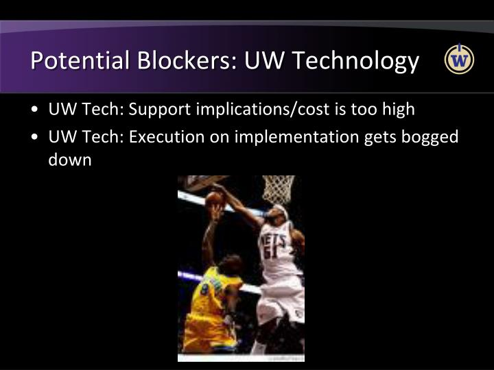 Potential Blockers: UW Technology