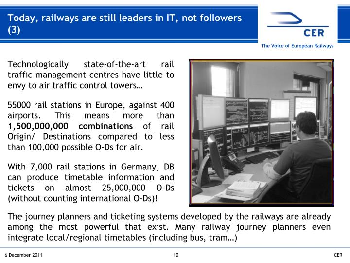 Today, railways are still leaders in IT, not followers