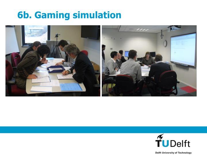 6b. Gaming simulation