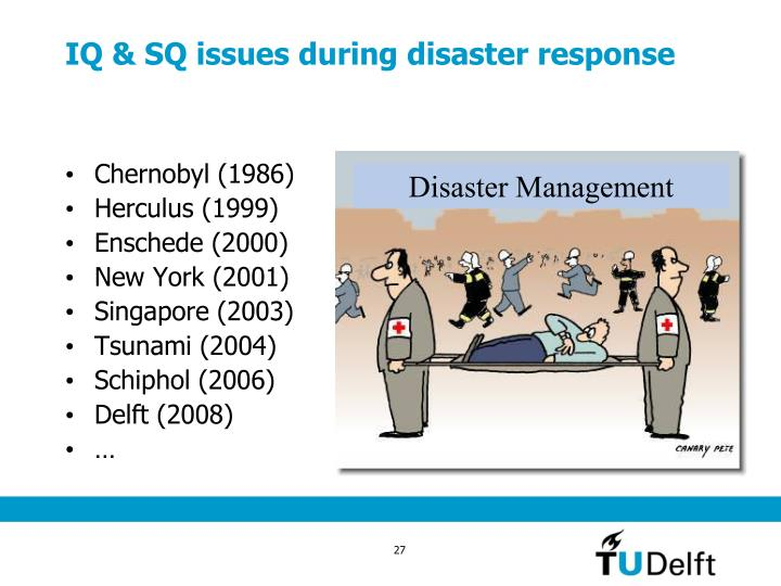 IQ & SQ issues during disaster response