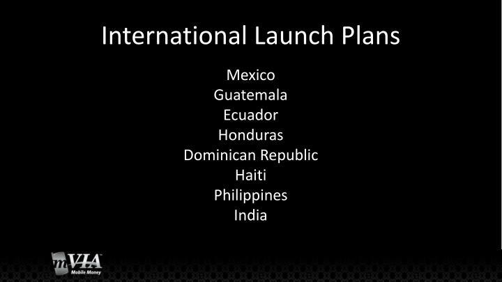 International Launch Plans