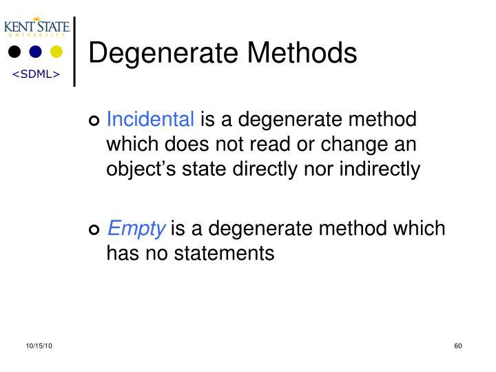 Degenerate Methods