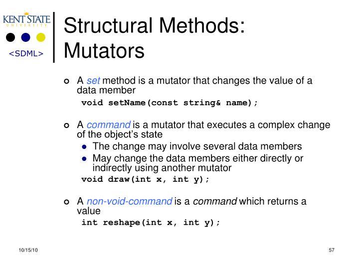 Structural Methods: Mutators
