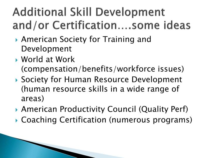 Additional Skill Development and/or Certification….some ideas