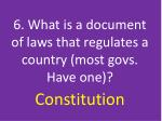 6 what is a document of laws that regulates a country most govs have one