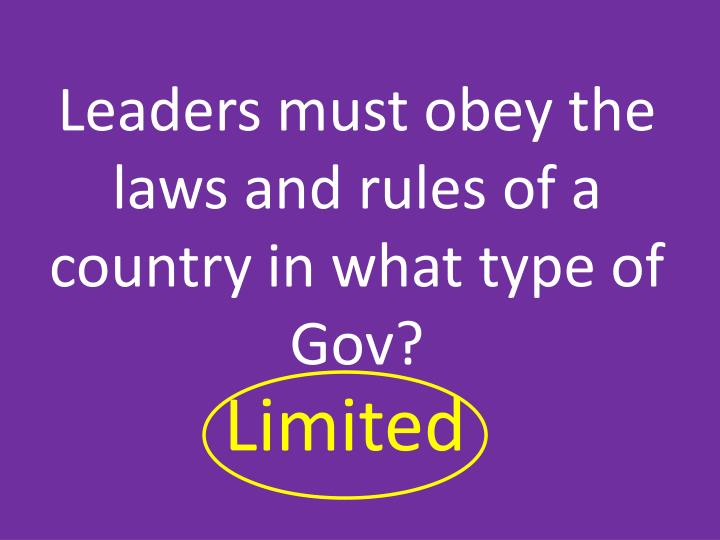 Leaders must obey the laws and rules of a country in what type of Gov?