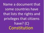 name a document that some countries have that lists the rights and privileges that citizens have c