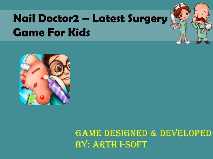 Nail Doctor2 – Latest Surgery Game For Kids