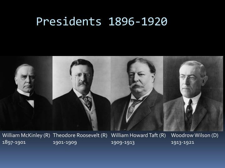 Presidents 1896-1920