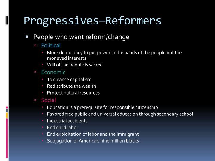 Progressives—Reformers